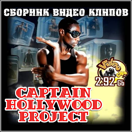 Captain Hollywood Project - Сборник видео клипов